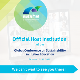 Official Host Institution of the Global Conference on Sustainability in Higher Education. October 12-14, 2021. We can't wait to see you there!